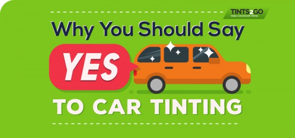 Why You Should Say 'Yes' to Car Tinting