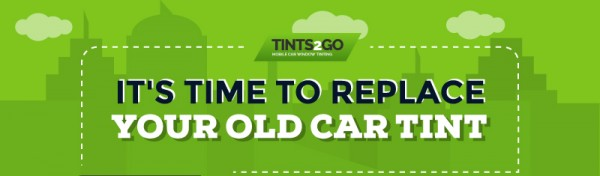 It's time to replace your old car tint