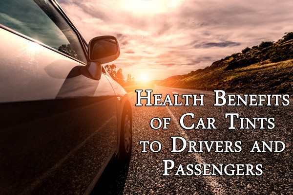 Health benefits of car tints to drivers and passengers