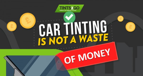Car Tinting is Not a Waste of Money