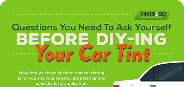 Questions You Need To Ask Yourself Before DIY-ing Your Car Tint