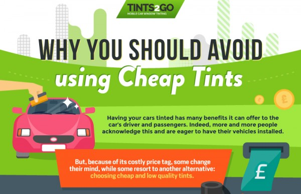 Why you should avoid using Cheap Tints