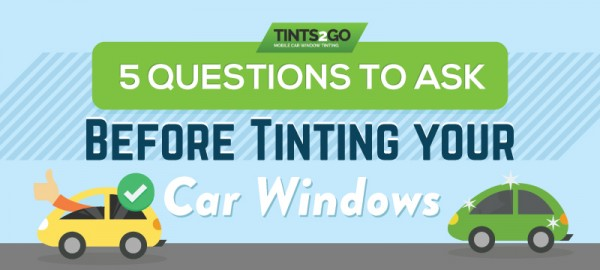 5 Questions to ask Before Tinting your car window