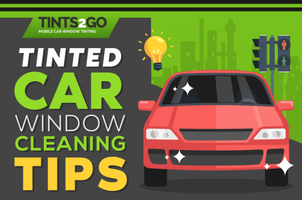 Tinted car Window Cleaning Tips